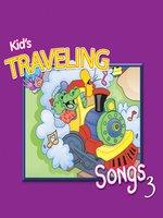 Kids' Traveling Songs, Volume 3