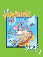 Kids' Traveling Songs, Volume 2