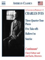 IVES: Three Quarter-Tone Pieces / Five Take-Offs / Hallowe'en / Sunrise