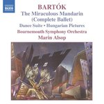 BARTOK: the Miraculous Mandarin (Complete Ballet) / Hungarian Pictures / Dance Suite
