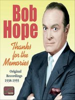 HOPE, Bob: Thanks for the Memories (1938-1955)