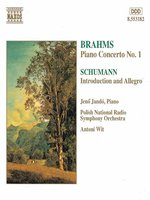 BRAHMS: Piano Concerto No 1 / SCHUMANN: Introduction and Allegro, Op 134
