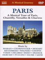 PARIS: A Musical Tour of Paris, Chantilly, Versailles and Chartres
