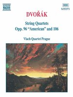 DVORAK: String Quartets Op 96, 'American' and Op 106