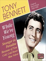 BENNETT, Tony: While We're Young (1950-1955)