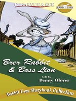 Brer Rabbit & Boss Lion