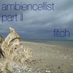 Ambiencellist Part II