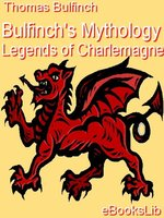 Bulfinch's Mythology - Legends of Charlemagne