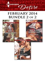 Harlequin Desire February 2014 - Bundle 2 of 2: What a Rancher Wants\Back in Her Husband's Bed\Bound by a Child