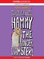 Too Cool for School, Hammy the Wonder Hamster