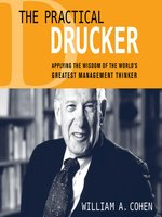 Click here to view Audiobook details for The Practical Drucker by William A. Cohen