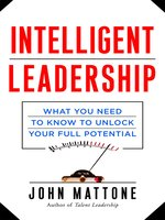 Click here to view Audiobook details for Intelligent Leadership by John Mattone