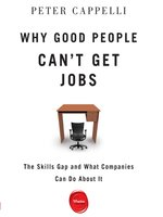 Click here to view Audiobook details for Why Good People Can't Get Jobs by Peter Cappelli