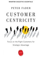 Click here to view Audiobook details for Customer Centricity by Peter Fader