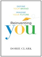 Click here to view Audiobook details for Reinventing You by Dorie Clark