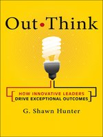 Click here to view Audiobook details for Out Think by G. Shawn Hunter