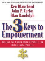 Click here to view Audiobook details for The 3 Keys to Empowerment by Ken Blanchard