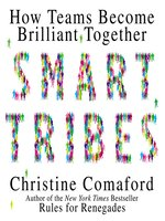 Click here to view Audiobook details for Smart Tribes by Christine Comaford