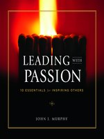 Click here to view Audiobook details for Leading with Passion by John J. Murphy