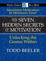The Seven Hidden Secrets of Motivation