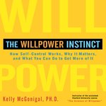 Click here to view Audiobook details for The Willpower Instinct by Kelly McGonigal Ph.D.