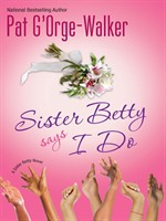Sister Betty Says I Do