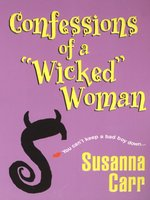 "Confessions of a ""wicked"" Woman"