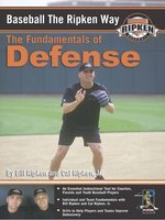 Baseball the Ripken Way: Defense