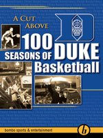 A Cut Above: 100 Years of Duke Basketball
