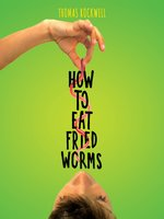 Click here to view Audiobook details for How to Eat Fried Worms by Thomas Rockwell