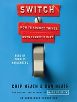 Click here to view Audiobook details for Switch by Chip Heath