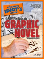 The Complete Idiot's Guide to Creating a Graphic Novel
