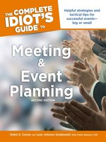 The Complete Idiot's Guide to Meeting & Event Planning