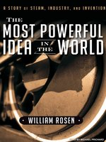Click here to view Audiobook details for The Most Powerful Idea in the World by William Rosen