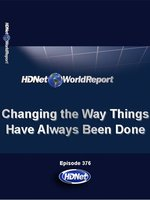 HDNet World Report: Changing The Way Things Have Always Been Done