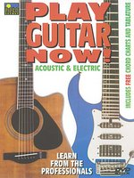 Play Guitar Now! Acoustic And Electric