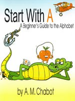Start With A: A Beginner's Guide To The Alphabet