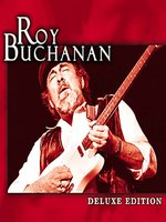 Deluxe Edition: Roy Buchanan