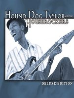 Deluxe Edition: Hound Dog Taylor