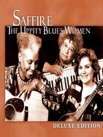 Deluxe Edition: Saffire - The Uppity Blues Women