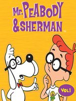 Mr. Peabody & Sherman, The Complete Volume 1