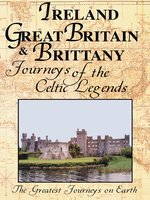 Greatest Journeys: Ireland, Great Britain & Brittany