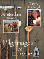 Pilgrimages of Europe: Amsterdam/Fatima