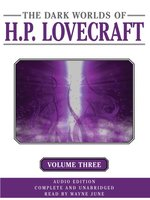 Dark Worlds of H. P. Lovecraft, Volume Three