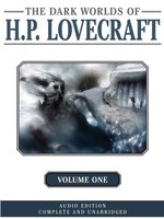 Dark Worlds of H. P. Lovecraft, Volume One