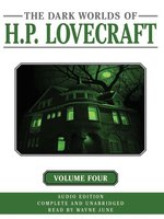 Dark Worlds of H. P. Lovecraft, Volume Four
