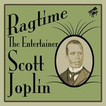 Ragtime: The Entertainer Scott Joplin