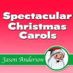 Spectacular Christmas Carols