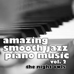 Amazing Smooth Jazz Piano Music, Volume 2