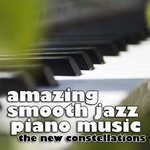 Amazing Smooth Jazz Piano Music, Volume 1